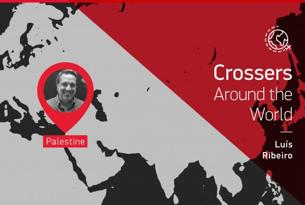"The testimony of this ""Crossers around the world"" is given by Luís Ribeiro from Palestine"